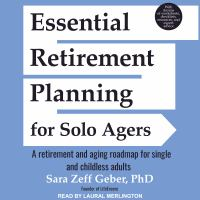 Cover image for Essential retirement planning for solo agers a retirement and aging roadmap for single and childless adults