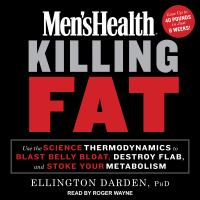 Cover image for Men's health killing fat use the science of thermodynamics to blast belly bloat, destroy flab, and stoke your metabolism