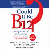 Cover image for Could it be B12? an epidemic of misdiagnoses, second edition