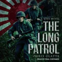 Cover image for The long patrol a wwii novel