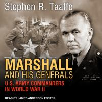Cover image for Marshall and his generals U.S. Army commanders in World War II