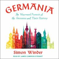 Cover image for Germania in wayward pursuit of the germans and their history