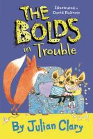 Cover image for The Bolds in trouble. bk. 4 : Bolds series