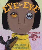 Imagen de portada para Eye by eye : comparing how animals see