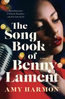 Imagen de portada para The songbook of Benny Lament : a novel
