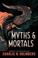 Cover image for Myths & mortals. bk. 2 : Numina series