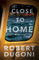 Imagen de portada para Close to home. bk. 5 : Tracy Crosswhite series