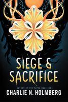 Cover image for Siege & sacrifice. bk. 3 : Numina series series