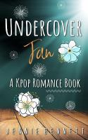 Cover image for Undercover fan. bk. 4 : a K-pop romance book