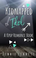 Cover image for Kidnapped idol. bk. 1 : K-pop romance series