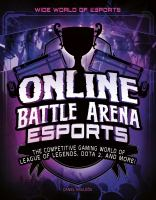 Cover image for Online battle arena esports : the competitive gaming world of League of legends, Dota 2, and more!