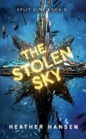 Imagen de portada para The stolen sky. bk. 2 : Split city series
