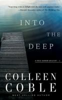 Cover image for Into the deep. bk. 3 [sound recording CD] : Rock Harbor mystery series