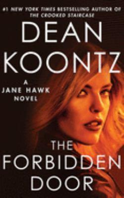 Cover image for The forbidden door. bk. 4 [sound recording CD] : Jane Hawk series