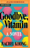 Imagen de portada para Goodbye, vitamin [sound recording MP3] : a novel