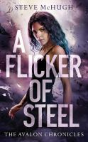 Imagen de portada para A flicker of steel. bk. 2 [sound recording CD] : Avalon chronicles series