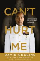 Cover image for Can't hurt me : master your mind and defy the odds