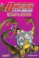 Imagen de portada para Dinosaur explorers. Vol. 4 [graphic novel] : Trapped in the Triassic