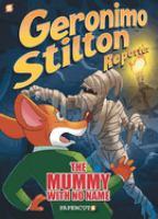 Imagen de portada para Geronimo Stilton, reporter. bk. 4 [graphic novel] : The mummy with no name