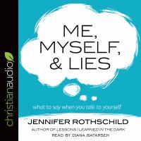 Cover image for Me, myself, and lies what to say when you talk to yourself