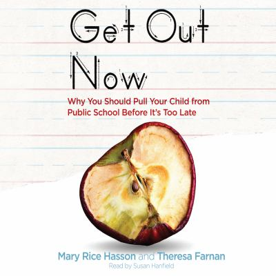 Cover image for Get out now 7 reasons to pull your child from public schools before it's too late