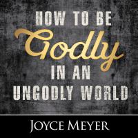 Cover image for How to be godly in an ungodly world