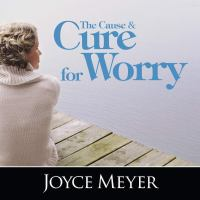 Cover image for The cause and cure for worry