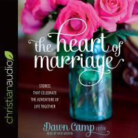 Cover image for The heart of marriage stories that celebrate the adventure of life together.