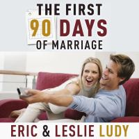 Cover image for The first 90 days of marriage building the foundation of a lifetime