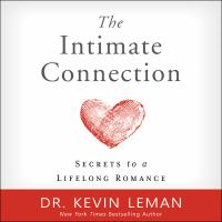 Cover image for The intimate connection secrets to a lifelong romance
