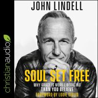 Cover image for Soul set free why grace is more liberating than you believe