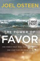Cover image for The power of favor [large print] : the force that will take you where you can't go on your own