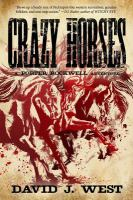 Cover image for Crazy horses. bk. 2 : a Porter Rockwell adventure