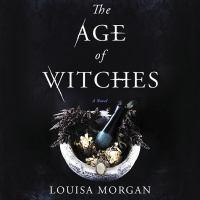 Imagen de portada para The age of witches [sound recording CD] : a novel