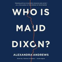 Cover image for Who is Maud Dixon? [sound recording CD] : a novel