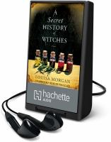 Cover image for A secret history of witches [Playaway]
