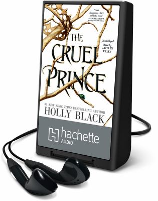 Cover image for The cruel prince. bk. 1 [Playaway] : Folk of the air series