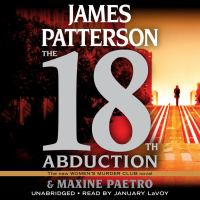 Cover image for The 18th abduction. bk. 18 [sound recording CD] : Women's Murder Club series