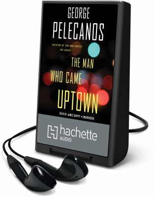 Cover image for The man who came uptown [Playaway]