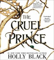 Cover image for The cruel prince. bk. 1 [sound recording CD] : Folk of the air series