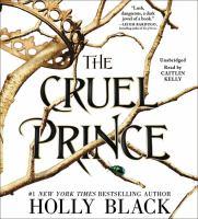 Imagen de portada para The cruel prince. bk. 1 [sound recording CD] : Folk of the air series