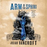 Cover image for Arm of the sphinx The Books of Babel Series, Book 2.