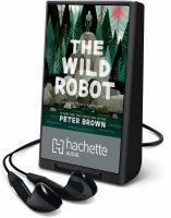 Cover image for The wild robot. bk. 1 [Playaway]