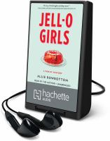 Cover image for Jell-O girls : a family history [Playaway]