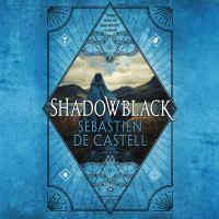 Cover image for Shadowblack. bk. 2 [sound recording CD] : Spellslinger series