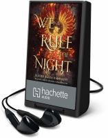 Cover image for We rule the night [Playaway]