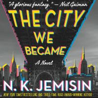 Cover image for The city we became. bk. 1 [sound recording CD] : Great cities trilogy series