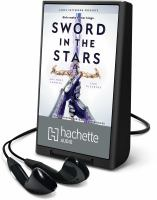 Cover image for Sword in the stars. bk. 2 [Playaway] : Once & future series