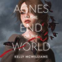 Cover image for Agnes at the end of the world [sound recording CD]