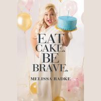 Cover image for Eat cake. be brave.
